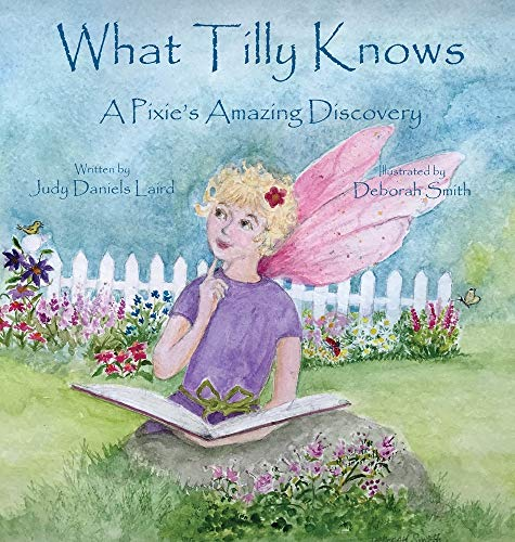 What Tilly Knows: A Pixie's Amazing Discovery: A Pixie's