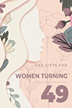 Gag Gifts for Women Turning 49: Journal 6 x 9, 120 Pages Blank Lined Paperback for Writing Journal/Notebook, Happy 49th Bi...