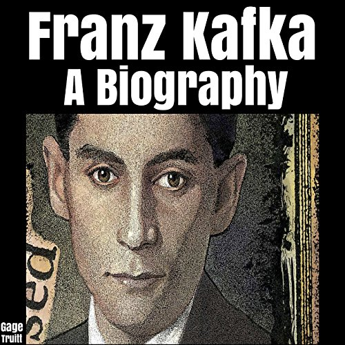 Franz Kafka: A Biography                   By:                                                                                                                                 Gage Truitt                               Narrated by:                                                                                                                                 Daniel David Shapiro                      Length: 15 mins     1 rating     Overall 5.0