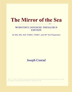 The Mirror of the Sea (Webster's Japanese Thesaurus Edition)