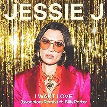 I Want Love (twocolors Remix)