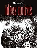 Idées noires - L'Intégrale