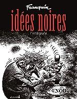 Idées noires - L'Intégrale d'André Franquin