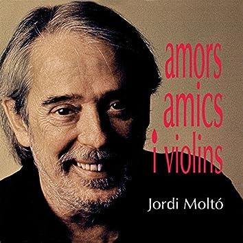 Amors, Amics I Violins