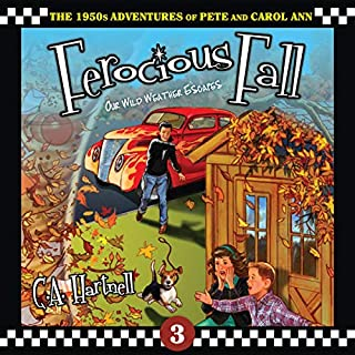 Ferocious Fall: Our Wild Weather Escapes     The 1950s Adventures of Pete and Carol Ann, Book 3              By:                                                                                                                                 C.A. Hartnell                               Narrated by:                                                                                                                                 Christina Jo'Leigh                      Length: 3 hrs and 31 mins     Not rated yet     Overall 0.0