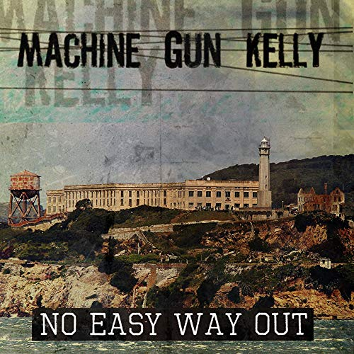 Machine Gun Kelly - No Easy Way Out