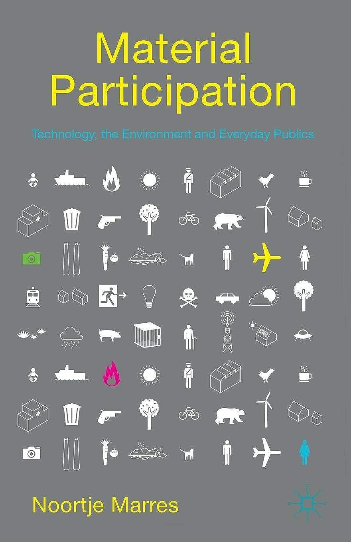 落胆したピン幸福Material Participation: Technology, the Environment and Everyday Publics