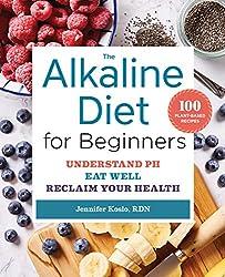 professional Alkaline Diet for Beginners: Understanding pH, Nutrition and Restoration of Health
