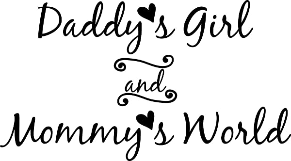 Vinyl Decal Daddy S Girl And Mommy S World Wall Decal Sticker Mural Home Decor Quote Baby Nursery