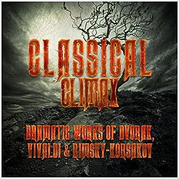 Classical Climax: Dramatic Works of Dvorak, Vivaldi & Rimsky-Korsakov