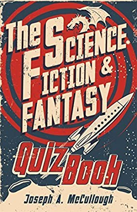 The Science Fiction & Fantasy Quiz Book (Open Book) by Joseph A. McCullough (2015-09-22)
