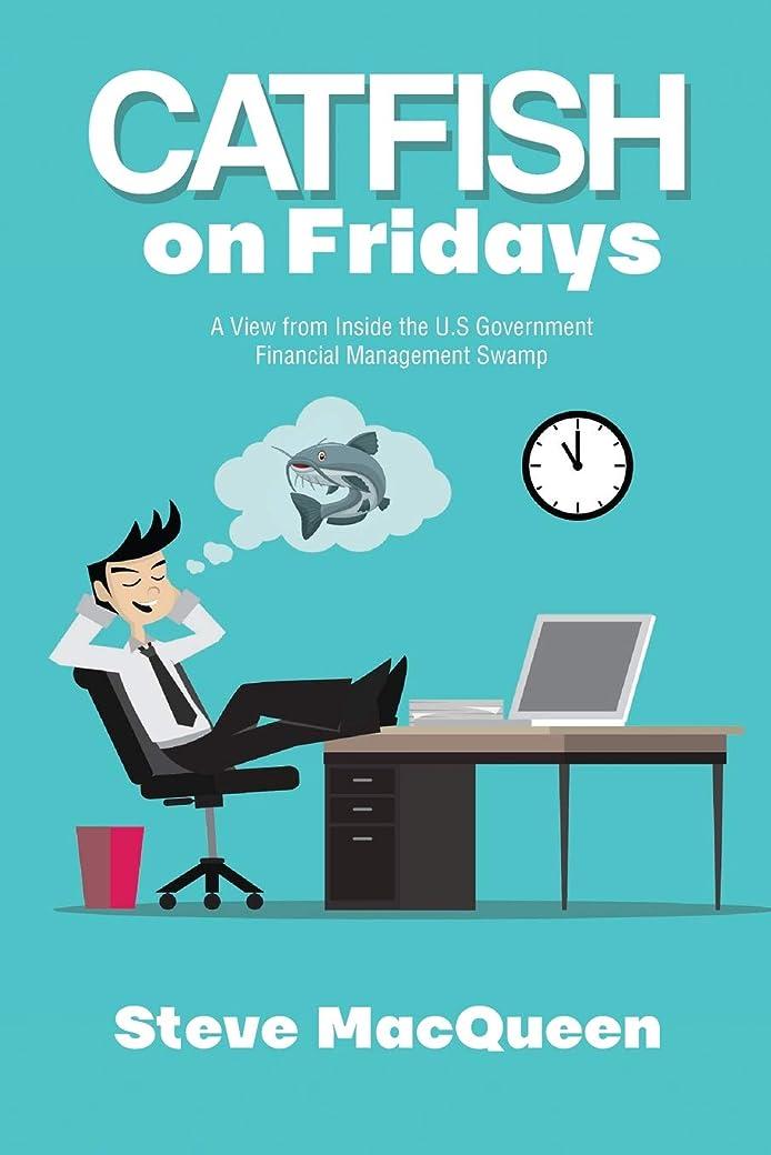 乗って便利方向Catfish on Fridays: A view from inside the U.S. Government Financial Management Swamp