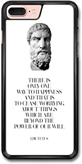 There is Only Way to Happiness Quote Epictetus Ancient Greek Philosopher case for iPhone 7 Plus