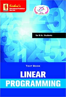 Krishna's Linear Programming   Text cum Reference Book for BSc & Competitive Exams   6th Edition   460+ Pages   Code 756 M...