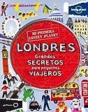 Mi primera Lonely Planet. Londres: Grandes secretos para pequeños viajeros [Idioma Inglés]