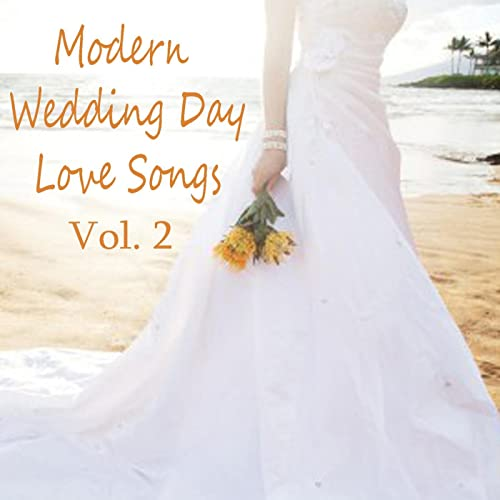 Modern Wedding Day Love Songs, Vol  2 by The O'Neill