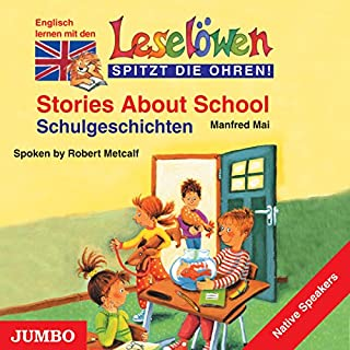 Stories About School - Schulgeschichten. Englisch lernen mit den Leselöwen     Leselöwen spitzt die Ohren!              Autor:                                                                                                                                 Manfred Mai                               Sprecher:                                                                                                                                 Robert Metcalf                      Spieldauer: 42 Min.     2 Bewertungen     Gesamt 4,5
