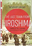 Image of The Last Train from Hiroshima: The Survivors Look Back (John MacRae Books)