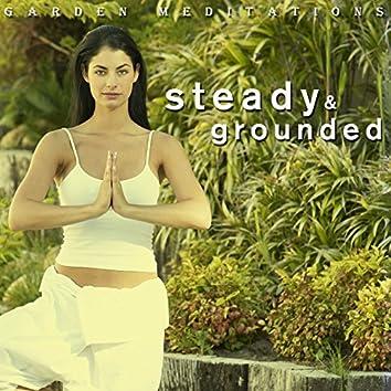 Steady & Grounded - Garden Meditations