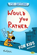 Would You Rather?: Game Book for Kids and Family - 250+ Original and Bizarre WYR Questions with Illustrations (Lovely Gift Idea) - Vol.1