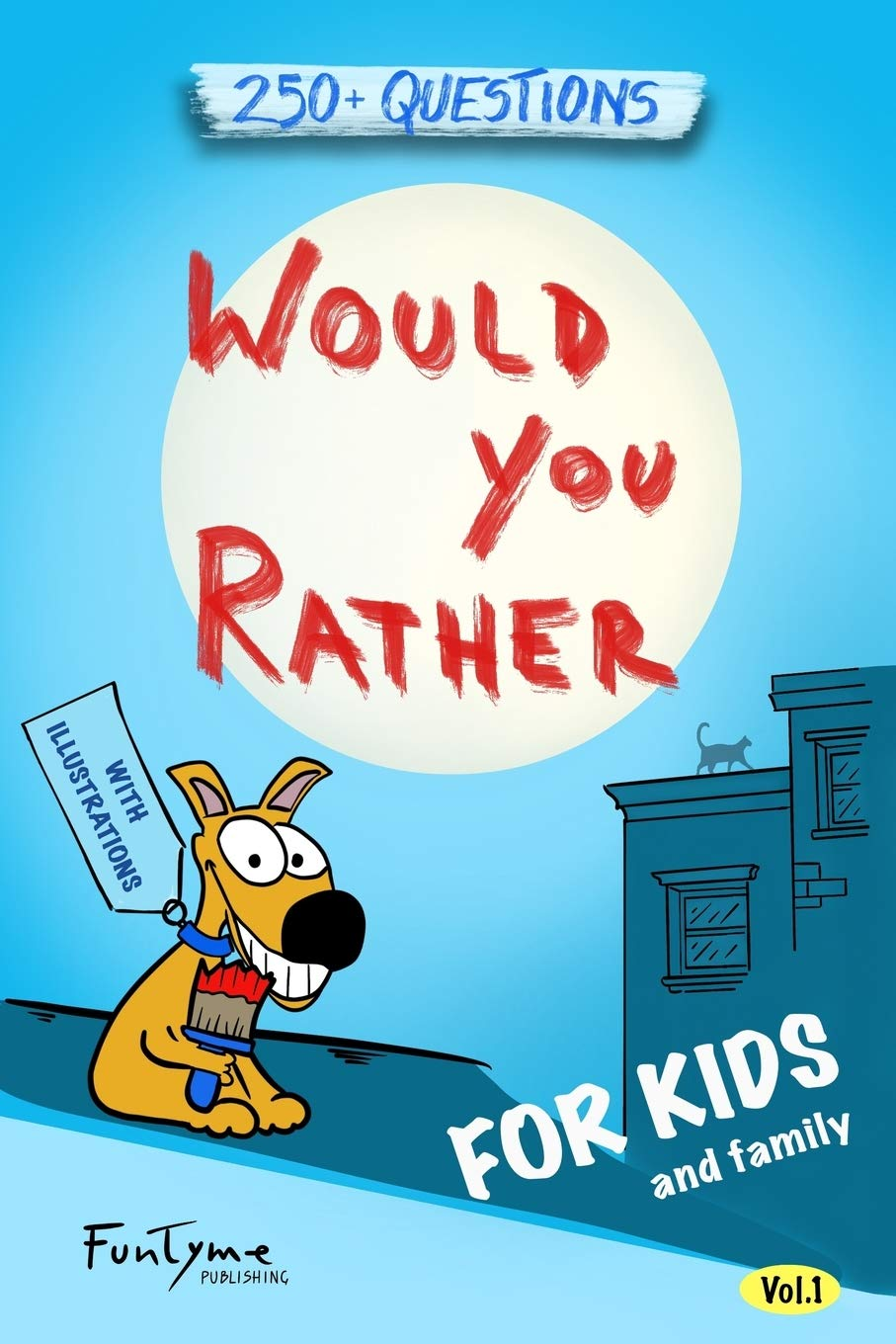 Image OfWould You Rather?: Game Book For Kids And Family - 250+ Original And Bizarre WYR Questions With Illustrations (Lovely Gift...