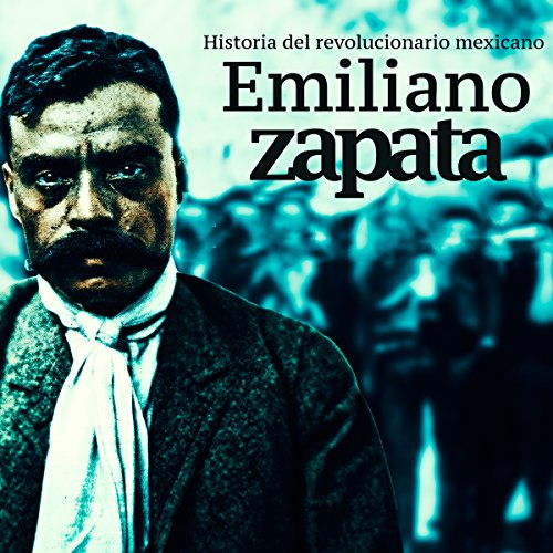 Emiliano Zapata [Spanish Edition] audiobook cover art