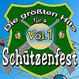 Die größten Hits für's Schützenfest, Vol. 1