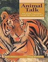 Animal Talk: How Animals Communicate through Sight, Sound and Smell (Animal Behavior)