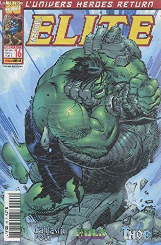 MARVEL COMICS / ELITE - NUMERO 17 - MAI 2002 : FANTASTIC FOUR - HILK - THOR.