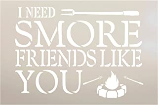 Need Smore Friends Like You Stencil with Campfire by StudioR12 | DIY Country Friendship Valentine`s Day Home Decor | Craft & Paint Farmhouse Wood Signs | Mylar Template | Select Size (12 x 8 inch)