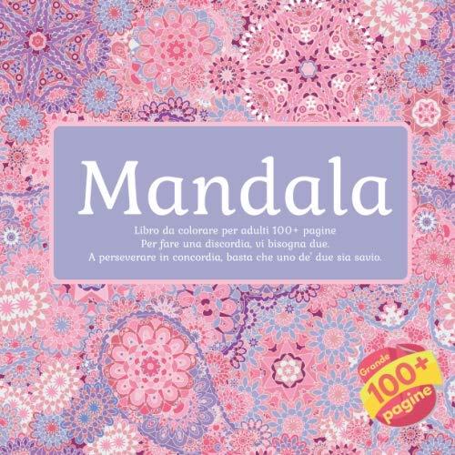 Libro da colorare per adulti Mandala 100+ pagine - Per fare una discordia, vi bisogna due. A perseverare in concordia, basta che uno de' due sia savio.