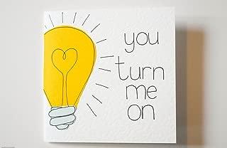 You Turn Me On/Anniversary/Birthday/Love Card