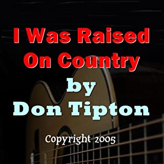 I Was Raised On Country