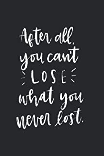 After You Can't Lose What You Nerver Lost: Notebook