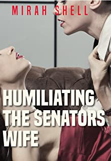 Humiliating the Senator's Wife: Taking Her Husband While She Watches