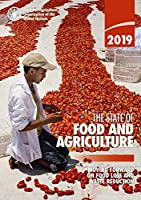 The State of Food and Agriculture 2019: Moving Forward on Food Loss and Waste Reduction