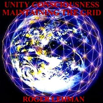 Unity Consciousness - Maitaining the Grid