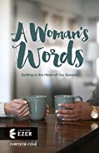 A Woman's Words: Getting to the Heart of Our Speech