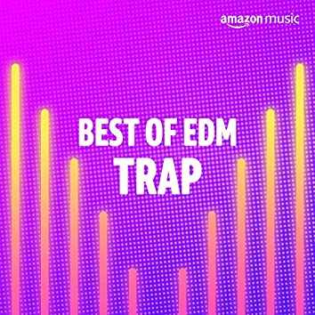 Best of EDM Trap