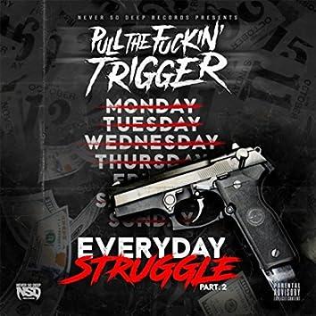 Everyday Struggle, Pt. 2 (feat. Mike Sanders, Donnie Darko, Appollo Valdez, Sutter Kain & Malachi the Great)