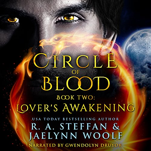 Circle of Blood Book Two: Lover's Awakening                   By:                                                                                                                                 Jaelynn Woolf,                                                                                        R. A. Steffan                               Narrated by:                                                                                                                                 Gwendolyn Druyor                      Length: 9 hrs and 6 mins     13 ratings     Overall 4.7