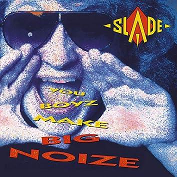 You Boyz Make Big Noize (Expanded)