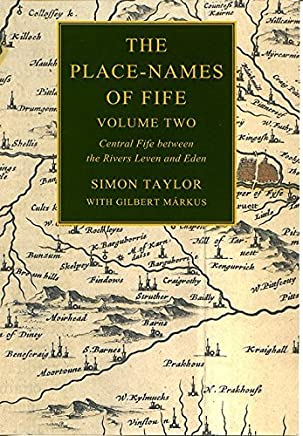 The Place-names of Fife: Central Fife Between the Rivers Leven and Eden v. 2 by Simon Taylor (2008-12-15)