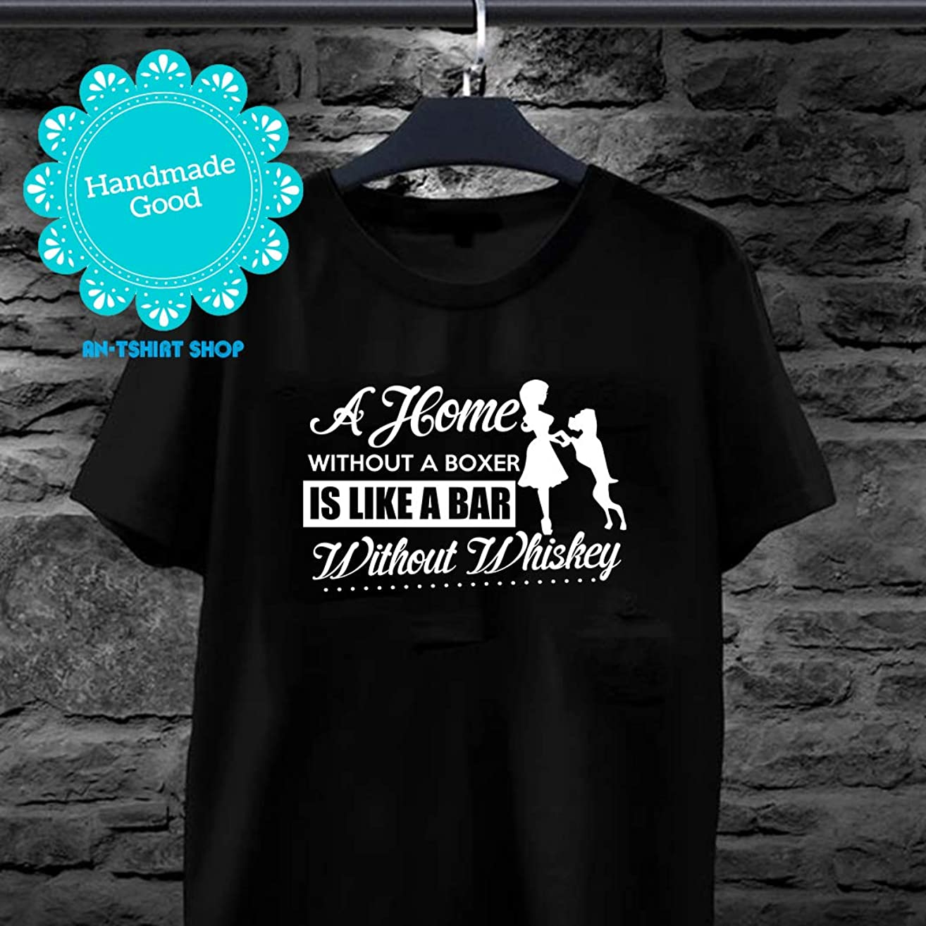A home without Boxer like a Bar without Whiskey Dogs Boxers Whiskey T shirts for men and women