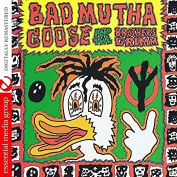 Bad Mutha Goose & The Brothers Grimm (Digitally Remastered)