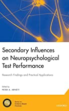 Secondary Influences on Neuropsychological Test Performance (National Academy of Neuropsychology: Series on Evidence-Based Practices)