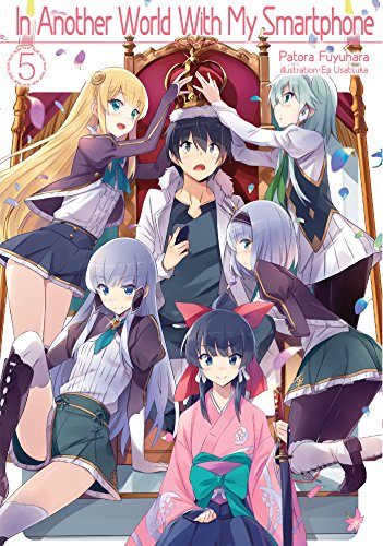 In Another World With My Smartphone: Volume 5 (In Another World With My Smartphone (light novel), Band 5)