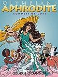 Olympians: Aphrodite: Goddess of Love (Olympians, 6)