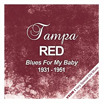 Blues For My Baby (1931 - 1951)