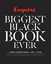 Esquire: The Biggest Black Book Ever: A Man's Ultimate Guide to Life and Style